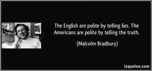 are polite by telling lies. The Americans are polite by telling ...