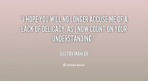 hope you will no longer accuse me of a lack of delicacy. as I now ...