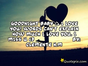 Goodnight BAby :) i love you! Words can