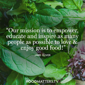 "... many people as possible to love & enjoy good food!"" - Jamie Oliver"