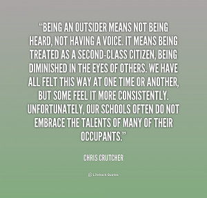 quote-Chris-Crutcher-being-an-outsider-means-not-being-heard-174598 ...