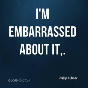 Quotes About Being Embarrassed