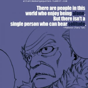 ... there isnt a single person who can bear solitude.