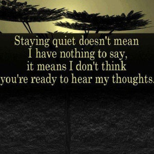 Staying quiet doesn't mean I have nothing to ... | A Word To The Wi...
