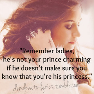 Remember ladies, he's not your prince charming if he doesn't make sure ...