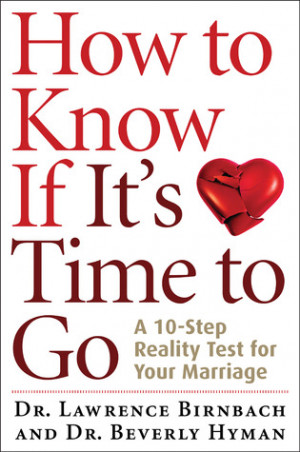 ... to Know If It's Time to Go: A 10-Step Reality Test for Your Marriage