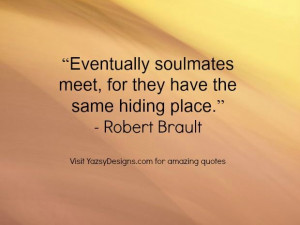 Soulmates quote by Robert Brault