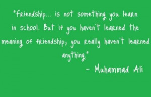 Muhammad ali meaning friendship quotes and sayings