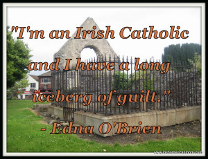 ve included my favorite Catholic guilt quotations in the graphics ...