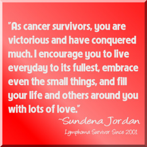 Cancer Survivor's Quote: Embrace Life With Love