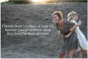 Cherish the ones you love