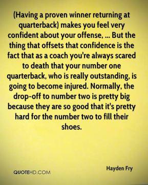 Hayden Fry - (Having a proven winner returning at quarterback) makes ...