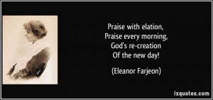Praise with elation, Praise every morning, God's re-creation Of the ...