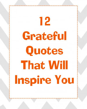 12 Grateful Quotes to Inspire You This Thanksgiving