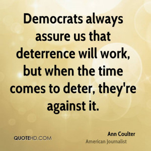 Democrats always assure us that deterrence will work, but when the ...