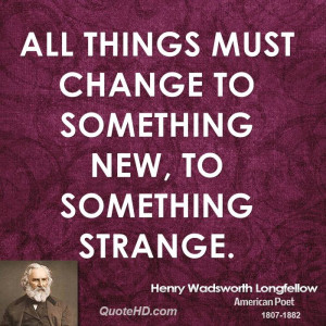 Henry Wadsworth Longfellow Change Quotes