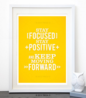 Stay Focused, Positive Typographic Quote, Keep Moving Forward, Yellow