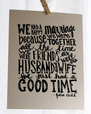 Happy Marriage Julia Child Quote #Famous Quotes