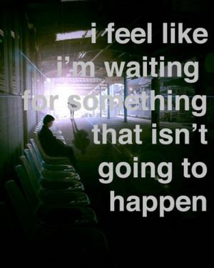... quote, quotes, relate, text, typography, uncertainty, wait, waiting