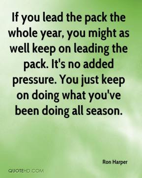 If you lead the pack the whole year, you might as well keep on leading ...