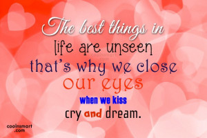 Life Quote: The best things in life are unseen...