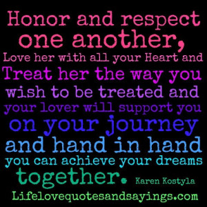 Honor and respect one another, Love her with all your Heart and Treat ...