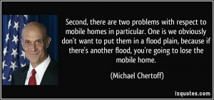 , there are two problems with respect to mobile homes in particular ...