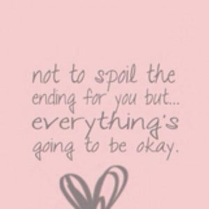 Everythings Gonna Be Okay Quotes