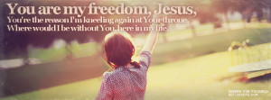 You are My Freedom Facebook Covers
