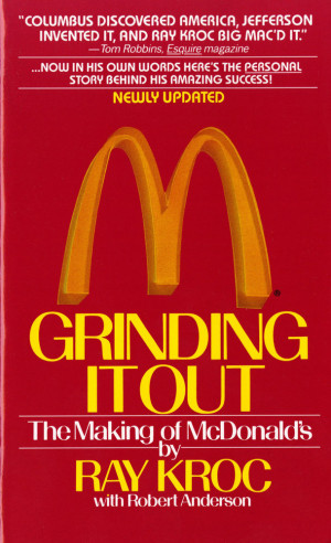 Ray Kroc Grinding It Out