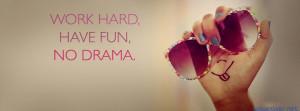 Work Hard Have Fun No Drama 5173 Facebook Cover
