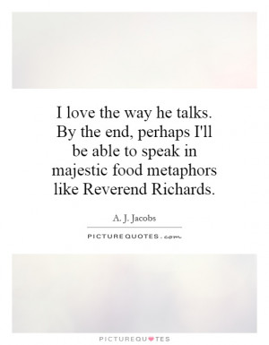 In Majestic Food Metaphors Like Reverend Richards Picture Quote 1