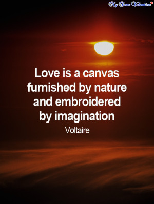 Love quotes - Love is a canvas furnished