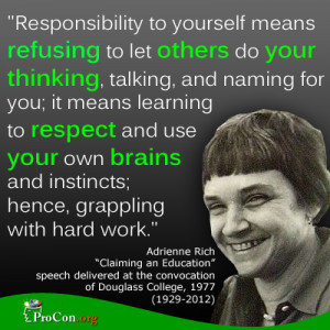 Adrienne Rich - Responsibility to yourself means refusing to let ...