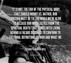 elisabeth kubler ross death quotes picture 35966