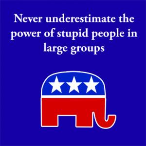 stupid republicans