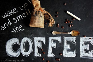Wake up and smell the coffee quotes drinks coffee chalk writing ...