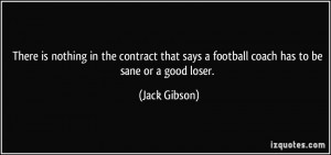 There is nothing in the contract that says a football coach has to be ...