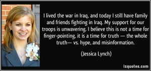 the war in Iraq, and today I still have family and friends fighting ...