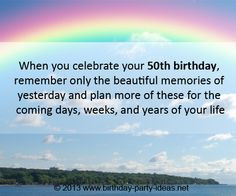 "50th birthday quotes: ""When you celebrate your 50th birthday ..."