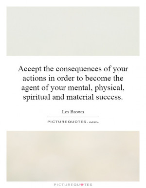 Accept The Consequences Of Your Actions In Order To Become Agent