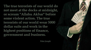 ... highest positions of finance, government and business. - Peter Joseph