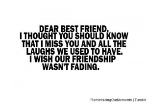 wish our friendship wasn't fading