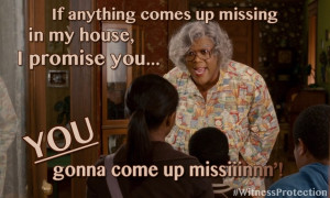 madea quote, madea meme, tyler perry madea, madea missing, madea ...