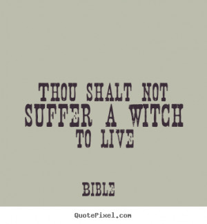not suffer a witch to live bible more life quotes inspirational quotes ...