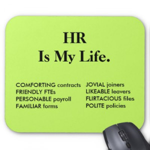 hr_is_my_life_hr_quote_mousepad-p144719064411737292envq7_400.jpg