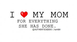 love my mother for everything she has done
