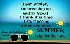 Dear Winter...I'm breaking up with you Rhonda Hendricks Quotes ...