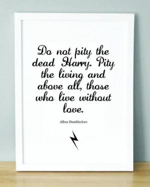 Pity Albus Dumbledore Quote Harry Potter