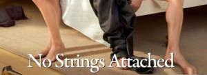 No Strings Attached Quotes http://www.coverslike.com/no_strings ...
